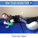 New Years Resolutions- Exercise More!